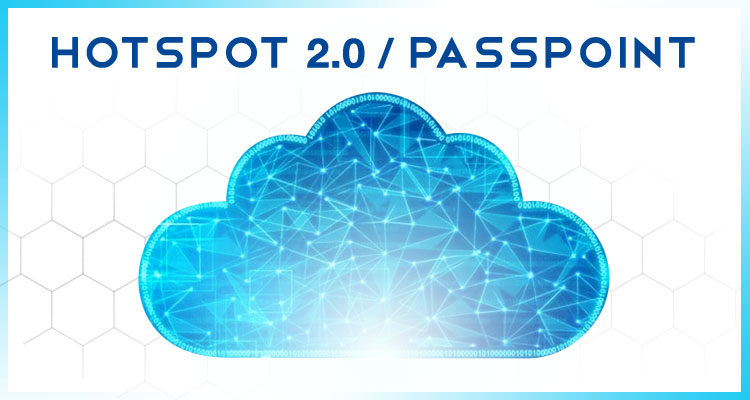 HotSpot 2.0 / Passpoint: What is it?